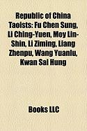Republic of China Taoists: Fu Chen Sung, Li Ching-Yuen, Moy Lin-Shin, Li Ziming, Liang Zhenpu, Wang Yuanlu, Kwan Sai Hung