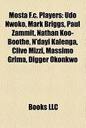Mosta F.C. Players: Udo Nwoko, Mark Briggs, Paul Zammit, Nathan Koo-Boothe, N'Dayi Kalenga, Clive Mizzi, Massimo Grima, Digger Okonkwo