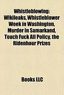 Whistleblowing: Wikileaks, Whistleblower Week in Washington, Murder in Samarkand, Touch Fuck All Policy, the Ridenhour Prizes