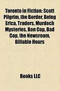 Toronto in Fiction: Scott Pilgrim, the Border, Being Erica, Traders, Murdoch Mysteries, Bon Cop, Bad Cop, the Newsroom, Billable Hours