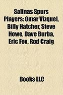 Salinas Spurs Players: Omar Vizquel, Billy Hatcher, Steve Howe, Dave Burba, Eric Fox, Rod Craig