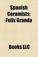 Spanish Ceramists: Felix Granda