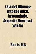 78violet Albums: Into the Rush, Insomniatic, Acoustic Hearts of Winter