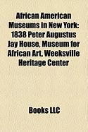 African American Museums in New York: 1838 Peter Augustus Jay House, Museum for African Art, Weeksville Heritage Center