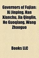 Governors of Fujian: XI Jinping, Han Xianchu, Jia Qinglin, He Guoqiang, Wang Zhaoguo