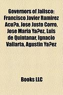 Governors of Jalisco: Francisco Javier Ramirez Acuna, Jose Justo Corro, Jose Maria Yanez, Luis de Quintanar, Ignacio Vallarta, Agustin Yanez