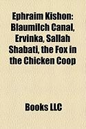 Ephraim Kishon: Blaumilch Canal, Ervinka, Sallah Shabati, the Fox in the Chicken COOP