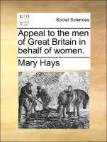 Appeal To The Men Of Great Britain In Behalf Of Women.