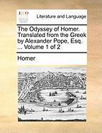 The Odyssey Of Homer. Translated From The Greek By Alexander Pope, Esq. ...  Volume 1 Of 2