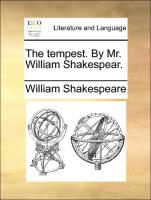 The tempest. By Mr. William Shakespear.