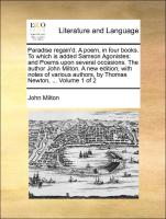 Paradise regain'd. A poem, in four books. To which is added Samson Agonistes: and Poems upon several occasions. The author John Milton. A new edition; ... authors, by Thomas Newton, ...  Volume 1 of 2