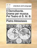 Il Demofoonte. Drama Per Musica. Pel Teatro Di S. M. B.