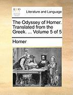The Odyssey Of Homer. Translated From The Greek. ...  Volume 5 Of 5