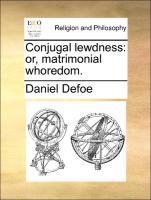 Conjugal lewdness: or, matrimonial whoredom.