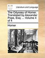 The Odyssey of Homer. Translated by Alexander Pope, Esq; ... Volume 4 of 4