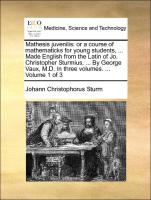 Mathesis Juvenilis: Or A Course Of Mathematicks For Young Students, ... Made English From The Latin Of Jo. Christopher