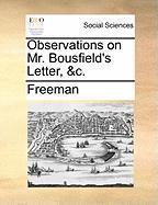 Observations on Mr. Bousfield's Letter, &C. - Freeman, Richard