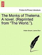 """The Monks of Thelema. a Novel. (Reprinted from """"The World."""")."""