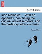 Moore, T: Irish Melodies ... With an appendix, containing th