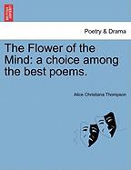 The Flower of the Mind: A Choice Among the Best Poems.