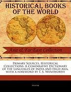 Primary Sources, Historical Collections: A Comparative Dictionary of the Languages of India and High Asia, with a Foreword by T. S. Wentworth