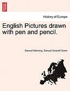 English Pictures Drawn with Pen and Pencil.