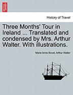 Three Months' Tour in Ireland ... Translated and Condensed by Mrs. Arthur Walter. with Illustrations