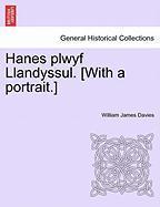 Hanes Plwyf Llandyssul. [With a Portrait.]