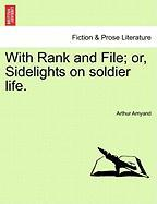 With Rank and File; Or, Sidelights on Soldier Life.