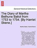 The Diary of Martha Bethune Baliol from 1753 to 1754. [By Harriet Skene.]