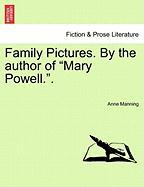 Family Pictures. by the Author of