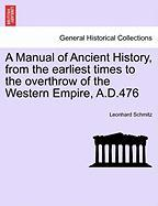 Schmitz, L: Manual of Ancient History, from the earliest tim