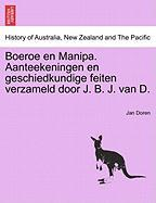 Boeroe en Manipa. Aanteekeningen en geschiedkundige feiten verzameld door J. B. J. van D.