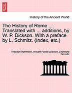The History of Rome ... Translated with ... additions, by W. P. Dickson. With a preface by L. Schmitz. (Index, etc.) VOLUME II, NE