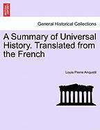 A Summary of Universal History. Translated from the French