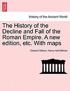 The History of the Decline and Fall of the Roman Empire. A new edition, etc. With maps. Vol. IV.