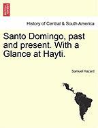 Santo Domingo, Past and Present. with a Glance at Hayti.