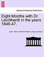 Mann, J: Eight Months with Dr. Leichhardt in the years 1846-