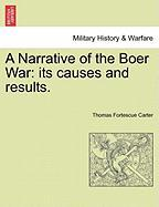 A Narrative of the Boer War: Its Causes and Results.