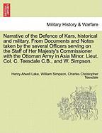 Lake, H: Narrative of the Defence of Kars, historical and mi