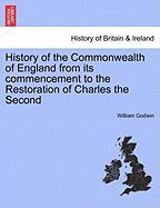 History of the Commonwealth of England from Its Commencement to the Restoration of Charles the Second