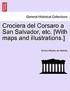 Crociera del Corsaro a San Salvador, etc. [With maps and illustrations.]