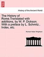 The History Of Rome.translated With Additions, By W. P. Dickson. With A Preface By L. Schmitz.. Index, Etc.