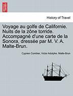 Voyage au golfe de Californie. Nuits de la zône torride. Accompagné d'une carte de la Sonora, dressée par M. V. A. Malte-Brun.