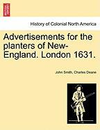 Advertisements for the Planters of New-England. London 1631.