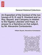 An Exposition Of The Conduct Of The Two Houses Of G. G. And S. Howland And Le Roy, Bayard, And Company In Relation To The Frigates
