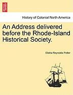 An Address Delivered Before The Rhode-island Historical Society.