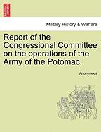 Report of the Congressional Committee on the Operations of the Army of the Potomac.