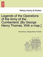 Legends of the Operations of the Army of the Cumberland. [By George Henry Thomas. with a Map.] - Anonymous; Thomas, George Henry