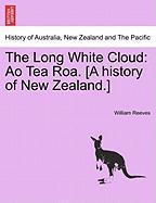 The Long White Cloud: Ao Tea Roa. [A history of New Zealand.]